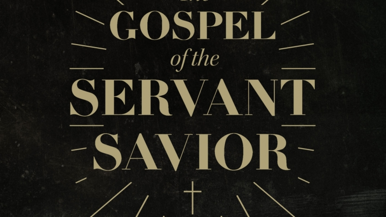 The Gospel of the Servant-Savior